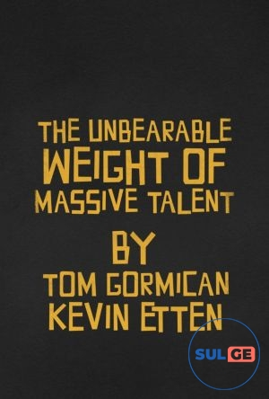 The Unbearable Weight of Massive Talent / უზარმაზარი ნიჭის აუტანელი წონა / uzarmazari nichis autaneli wona