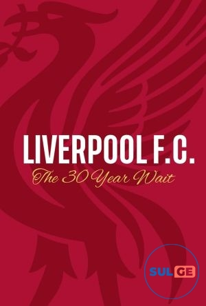 Liverpool FC: The 30-Year Wait / ლივერპული / liverpuli