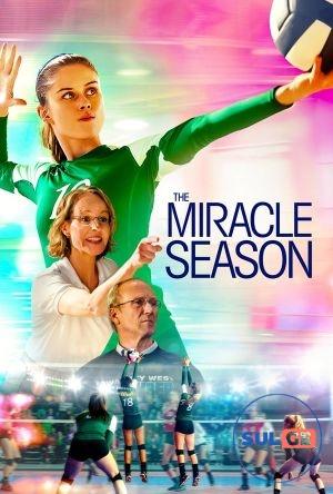 The Miracle Season / სასწაულებრივი სეზონი / saswaulebrivi sezoni